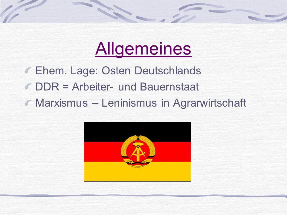 Allgemeines Ehem. Lage: Osten Deutschlands