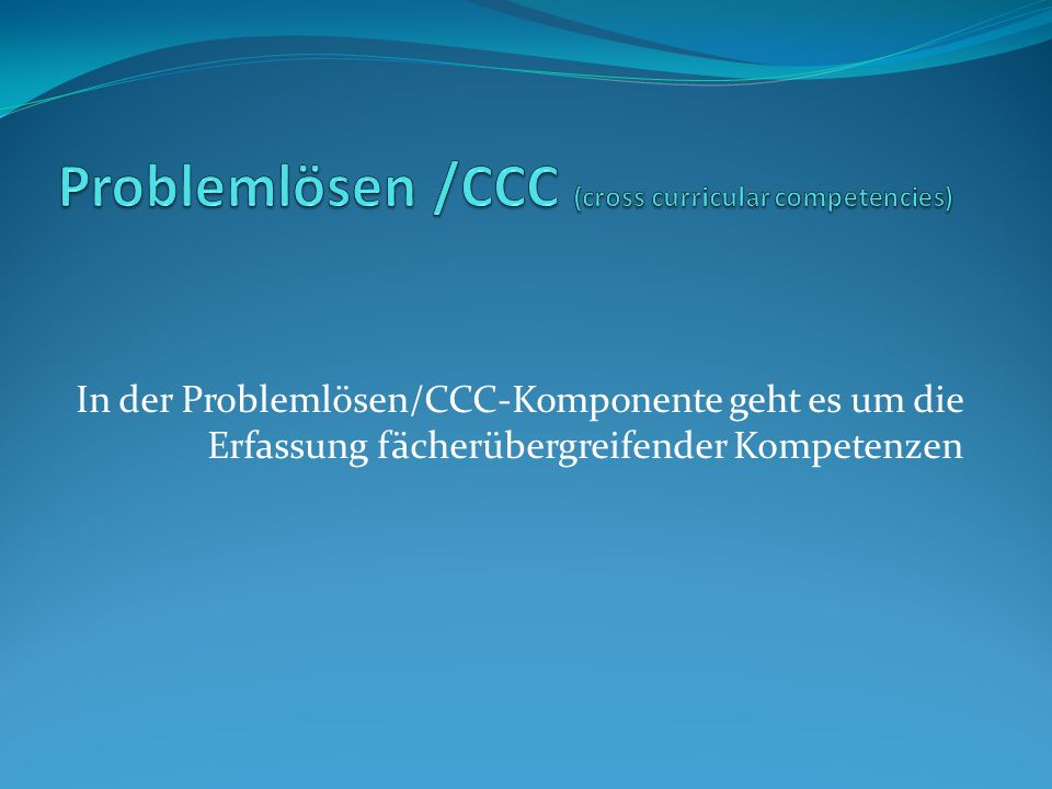 Problemlösen /CCC (cross curricular competencies)