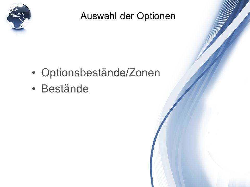 Optionsbestände/Zonen Bestände
