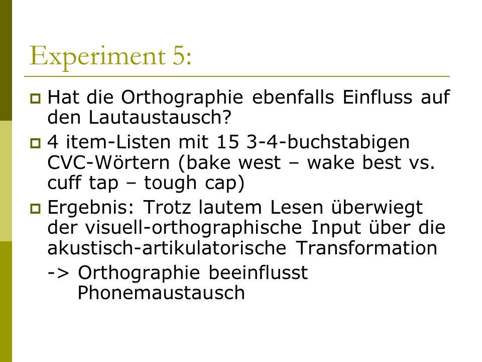 Experiment 5: Hat die Orthographie ebenfalls Einfluss auf den Lautaustausch