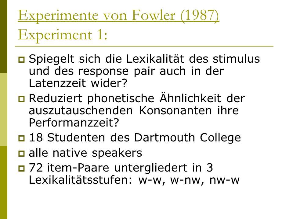 Experimente von Fowler (1987) Experiment 1: