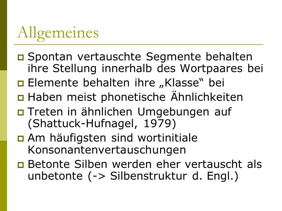 """AllgemeinesSpontan vertauschte Segmente behalten ihre Stellung innerhalb des Wortpaares bei. Elemente behalten ihre """"Klasse bei."""