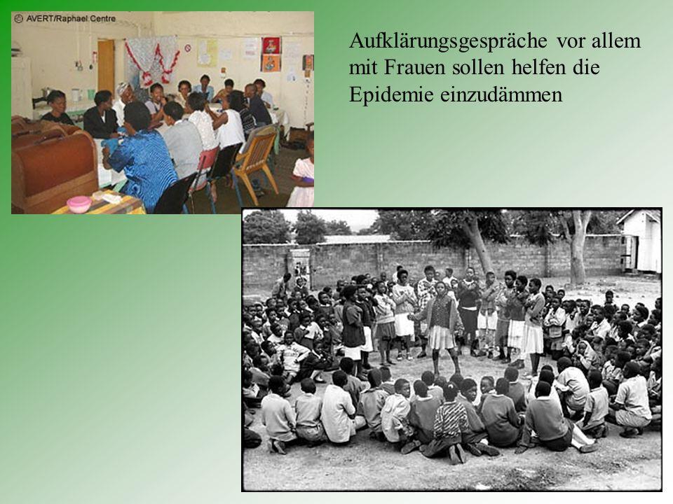 Aufklärungsgespräche vor allem mit Frauen sollen helfen die Epidemie einzudämmen