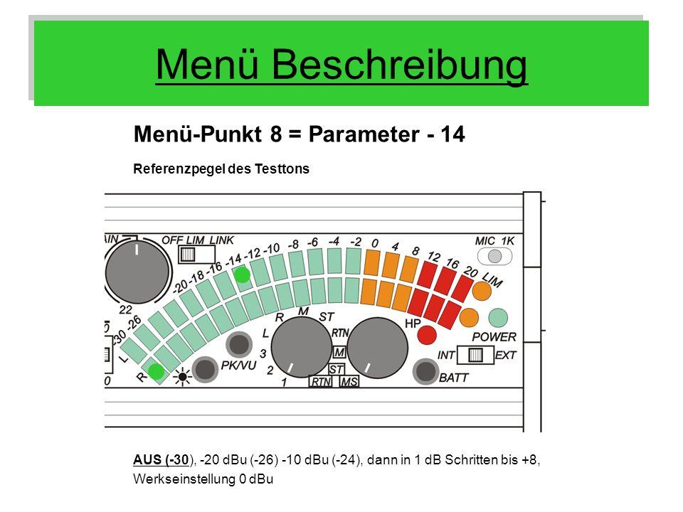 Menü Beschreibung Menü-Punkt 8 = Parameter - 14