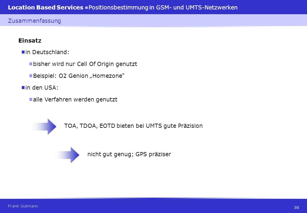 """Zusammenfassung Einsatz. ¾ in Deutschland: ¾ bisher wird nur Cell Of Origin genutzt. ¾ Beispiel: O2 Genion """"Homezone"""