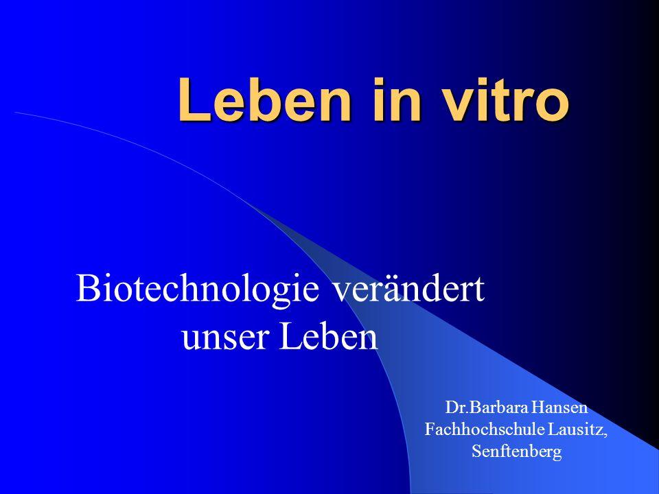 Biotechnologie verändert unser Leben