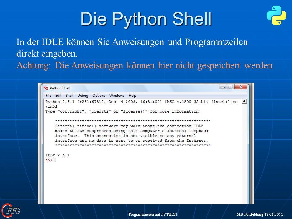 Die Python Shell In der IDLE können Sie Anweisungen und Programmzeilen direkt eingeben.