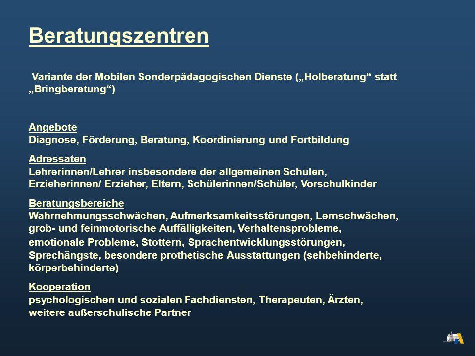 """Beratungszentren Variante der Mobilen Sonderpädagogischen Dienste (""""Holberatung statt """"Bringberatung )"""