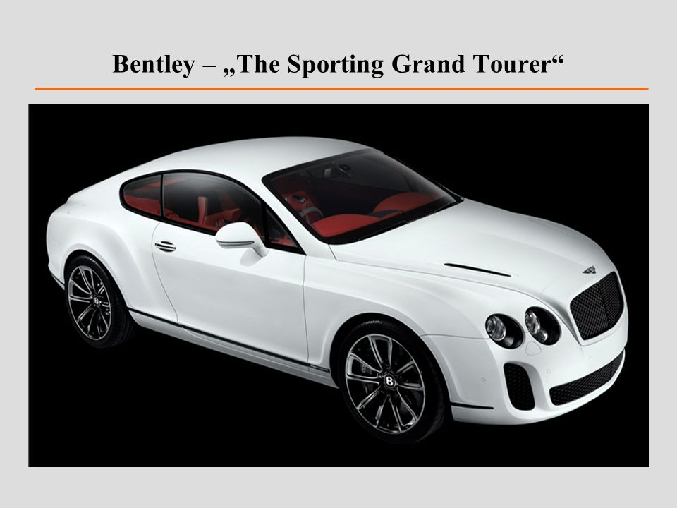"Bentley – ""The Sporting Grand Tourer"