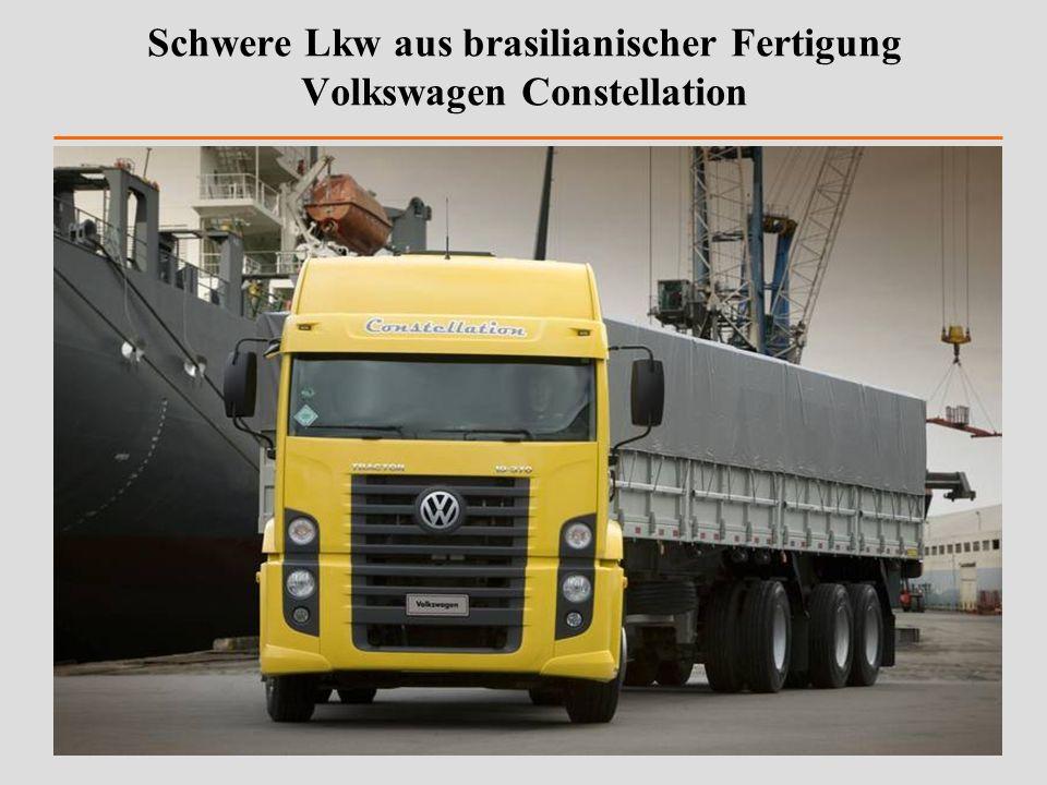 Schwere Lkw aus brasilianischer Fertigung Volkswagen Constellation
