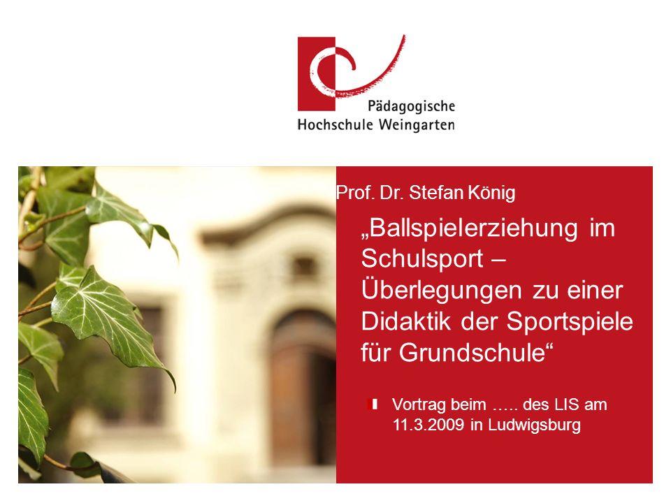 """25.03.2017 Prof. Dr. Stefan König. """"Ballspielerziehung im Schulsport – Überlegungen zu einer Didaktik der Sportspiele für Grundschule"""