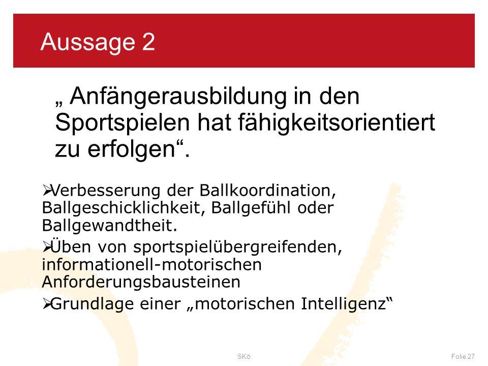 """Aussage 2 """" Anfängerausbildung in den Sportspielen hat fähigkeitsorientiert zu erfolgen ."""