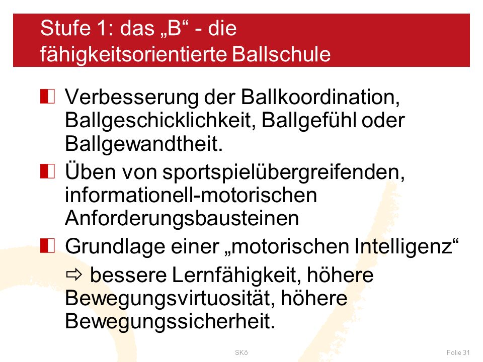 """Stufe 1: das """"B - die fähigkeitsorientierte Ballschule"""