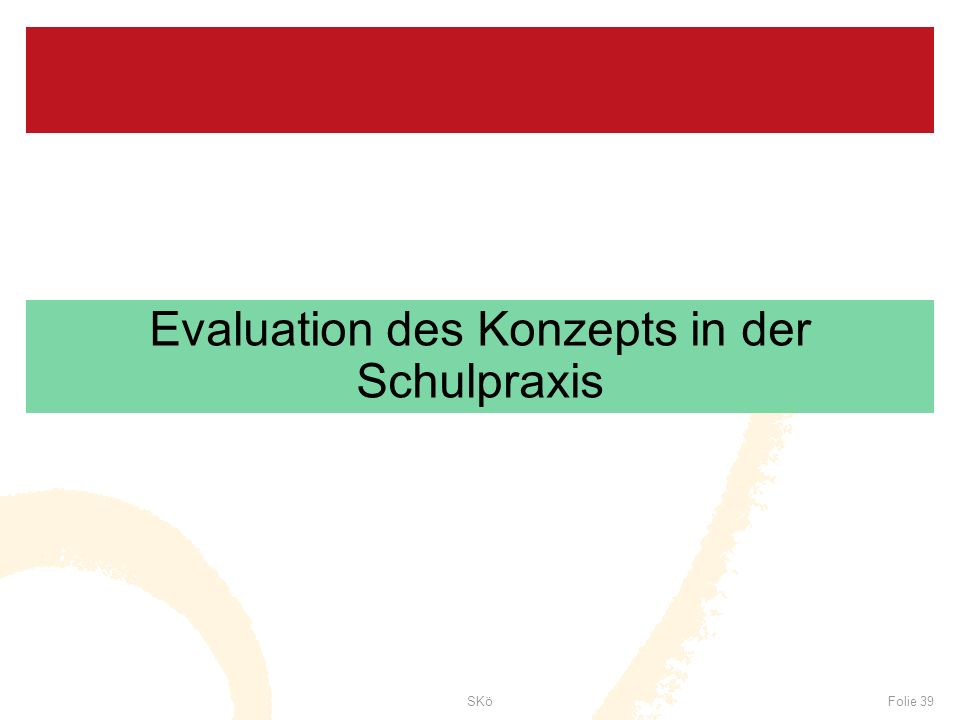 Evaluation des Konzepts in der Schulpraxis