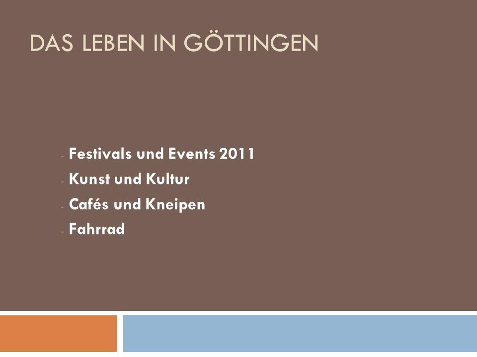 DAS LEBEN IN GÖTTINGEN Festivals und Events 2011 Kunst und Kultur