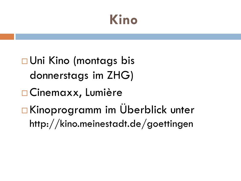 Kino Uni Kino (montags bis donnerstags im ZHG) Cinemaxx, Lumière