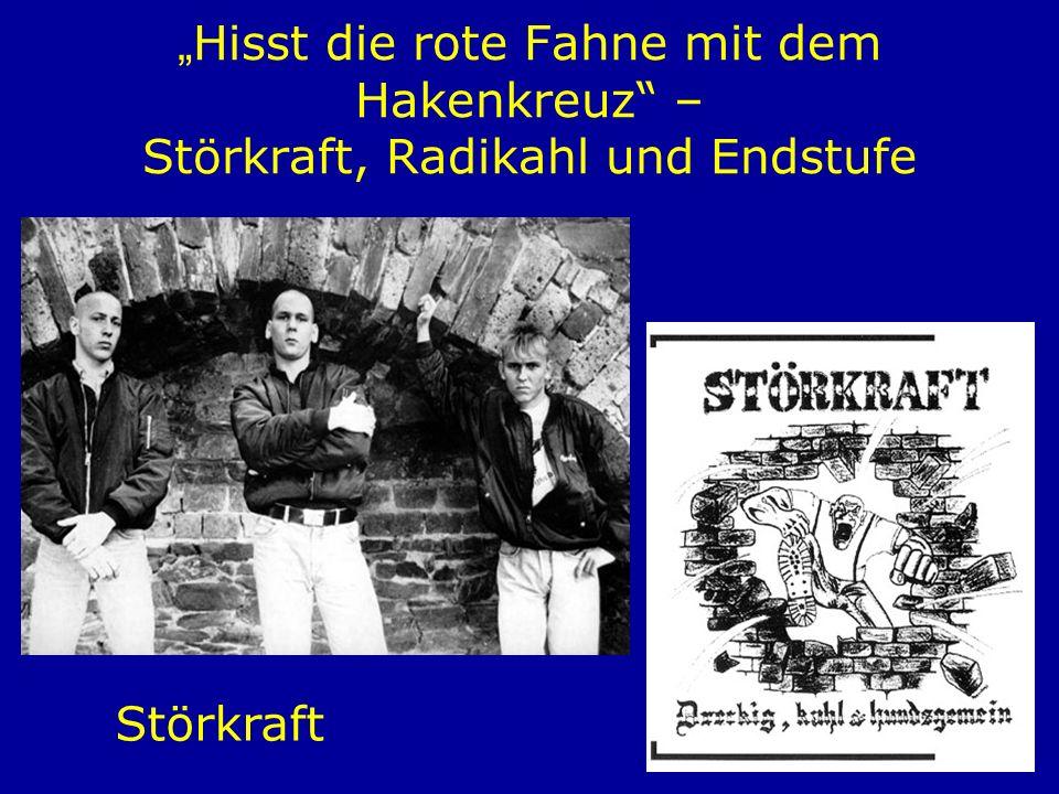 """""""Hisst die rote Fahne mit dem Hakenkreuz – Störkraft, Radikahl und Endstufe"""