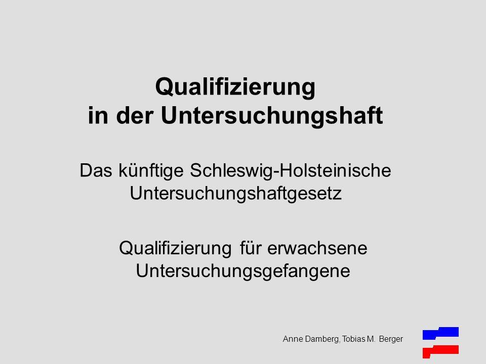 Qualifizierung für erwachsene Untersuchungsgefangene