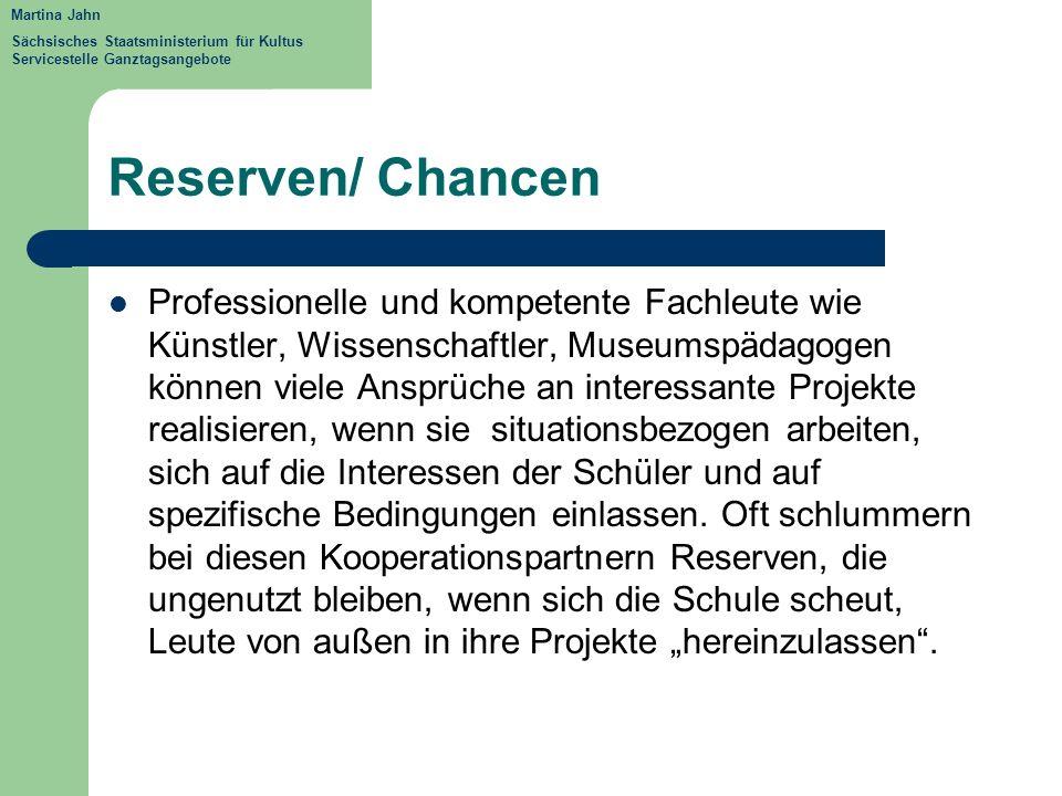 Martina Jahn Sächsisches Staatsministerium für Kultus Servicestelle Ganztagsangebote. Reserven/ Chancen.
