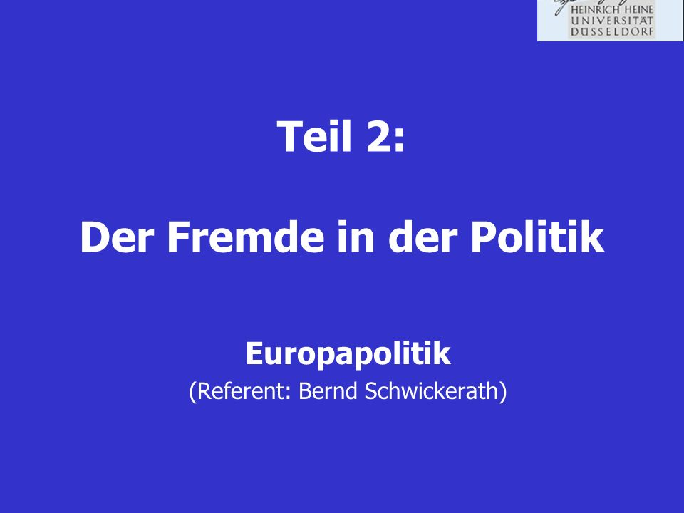 Teil 2: Der Fremde in der Politik