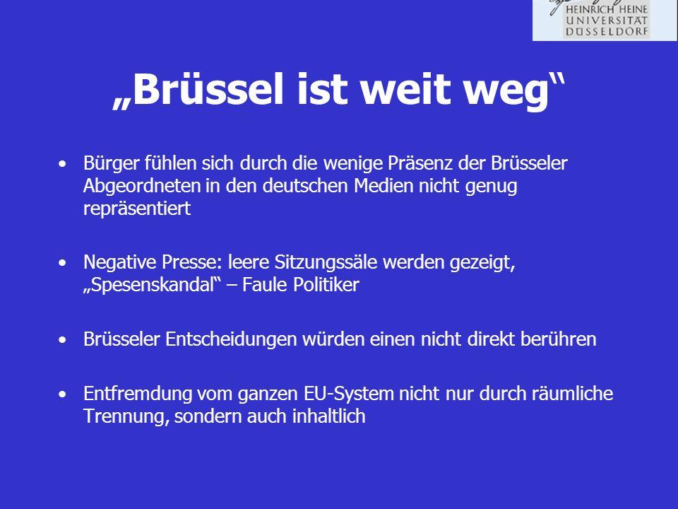 """""""Brüssel ist weit weg Bürger fühlen sich durch die wenige Präsenz der Brüsseler Abgeordneten in den deutschen Medien nicht genug repräsentiert."""