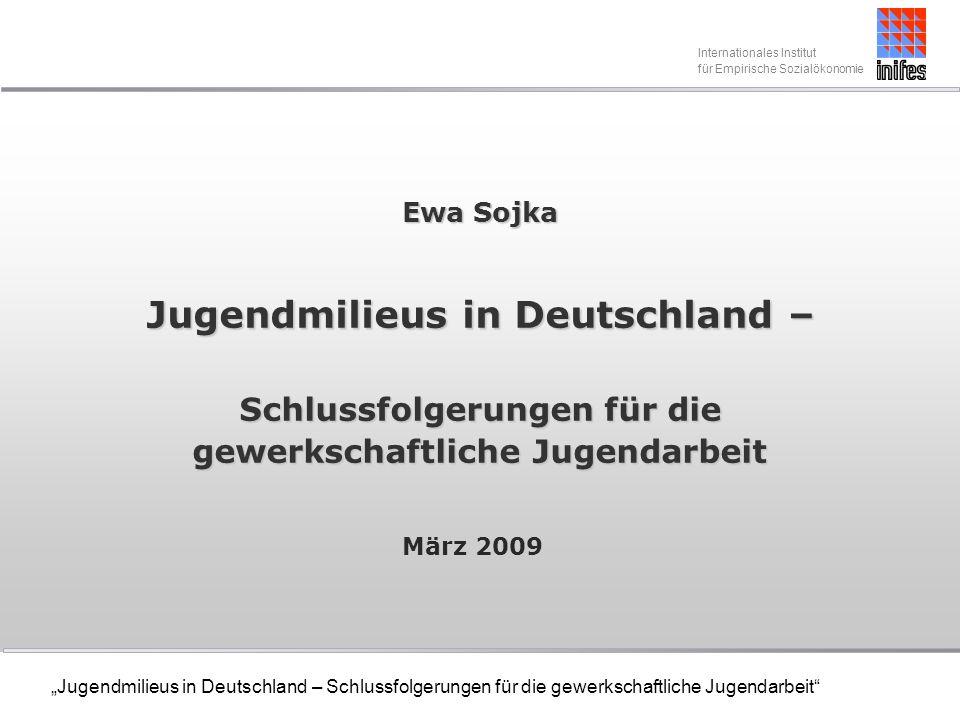 Ewa Sojka Jugendmilieus in Deutschland – Schlussfolgerungen für die gewerkschaftliche Jugendarbeit
