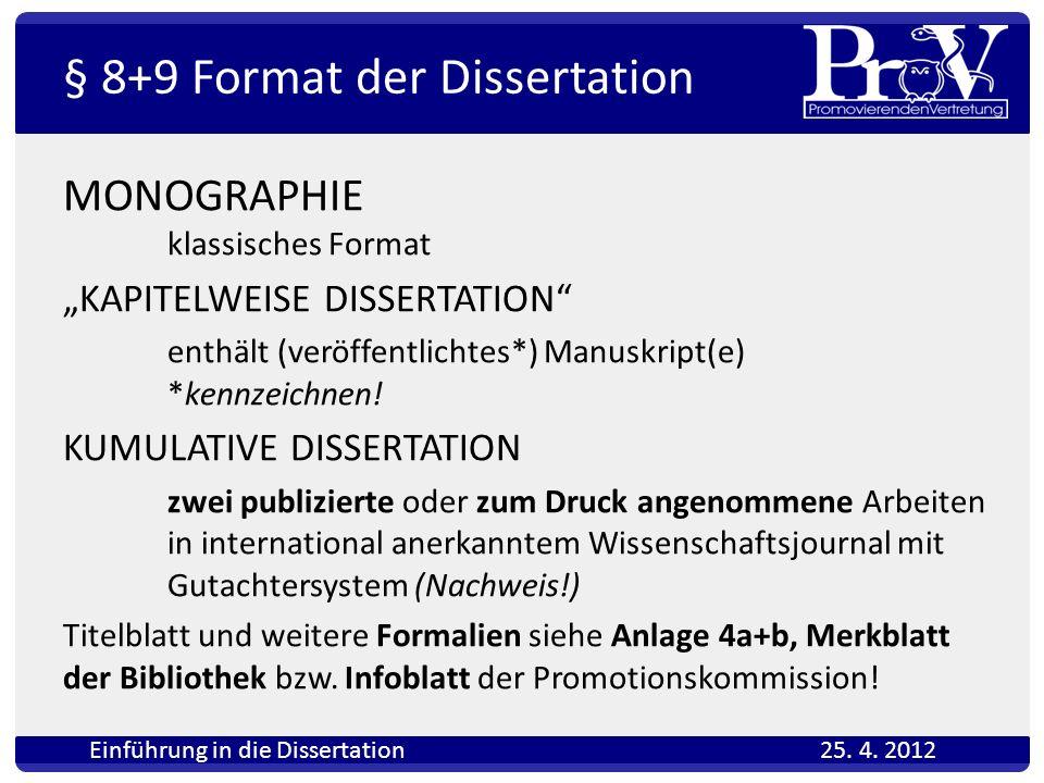 § 8+9 Format der Dissertation
