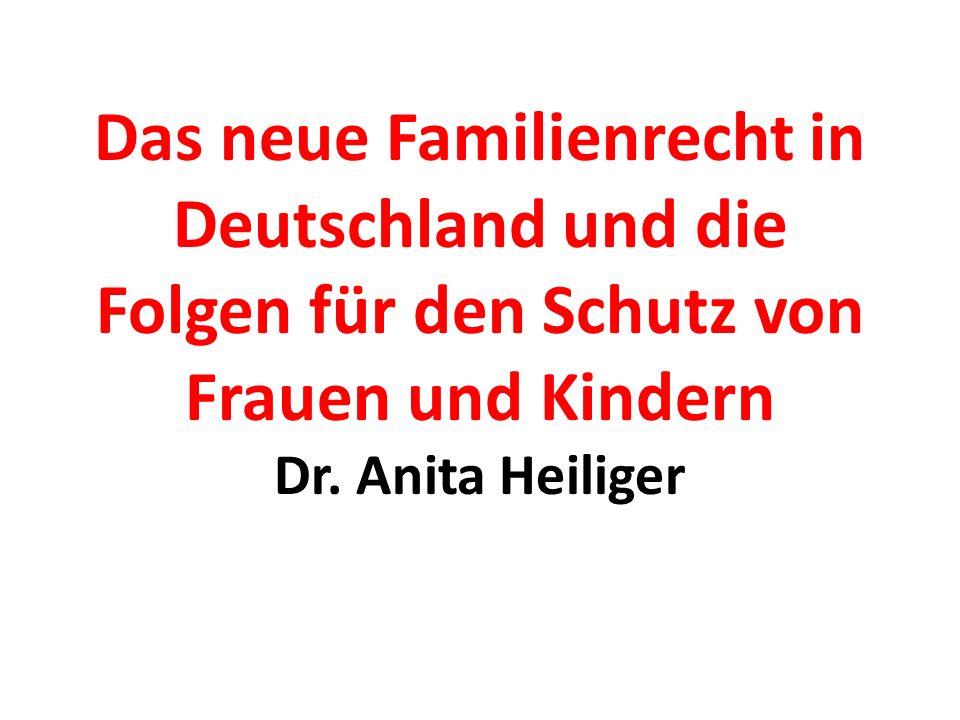 Das neue Familienrecht in Deutschland und die Folgen für den Schutz von Frauen und Kindern Dr.