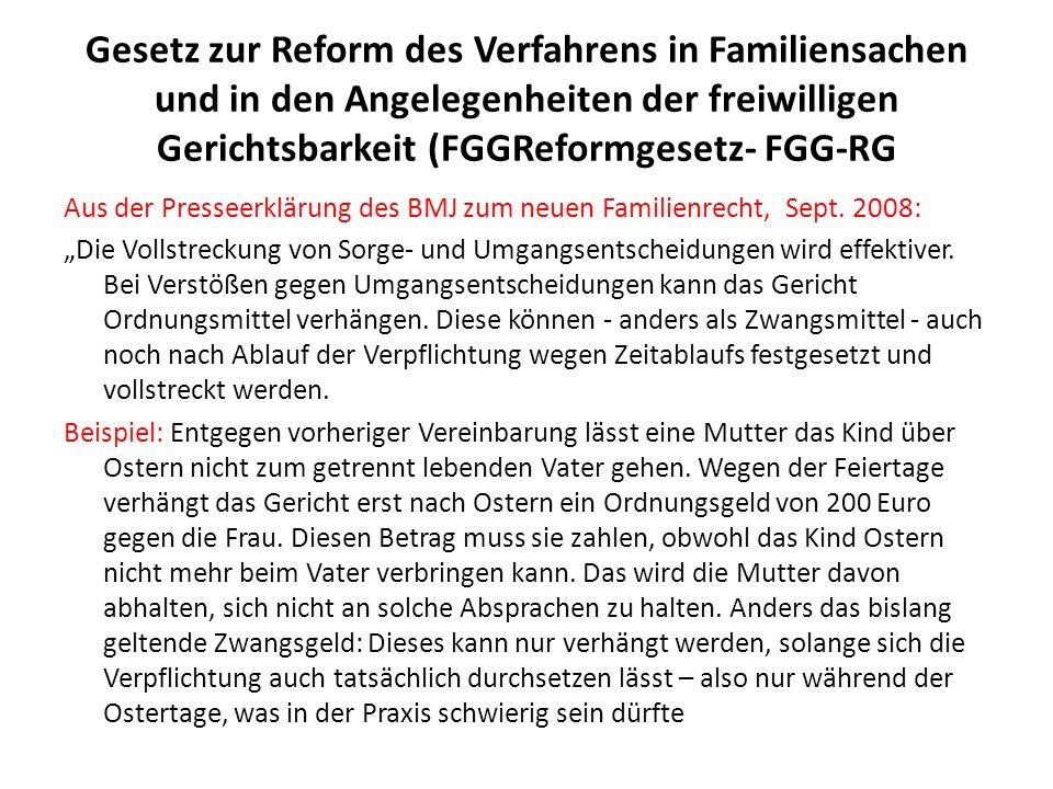 Gesetz zur Reform des Verfahrens in Familiensachen und in den Angelegenheiten der freiwilligen Gerichtsbarkeit (FGGReformgesetz- FGG-RG