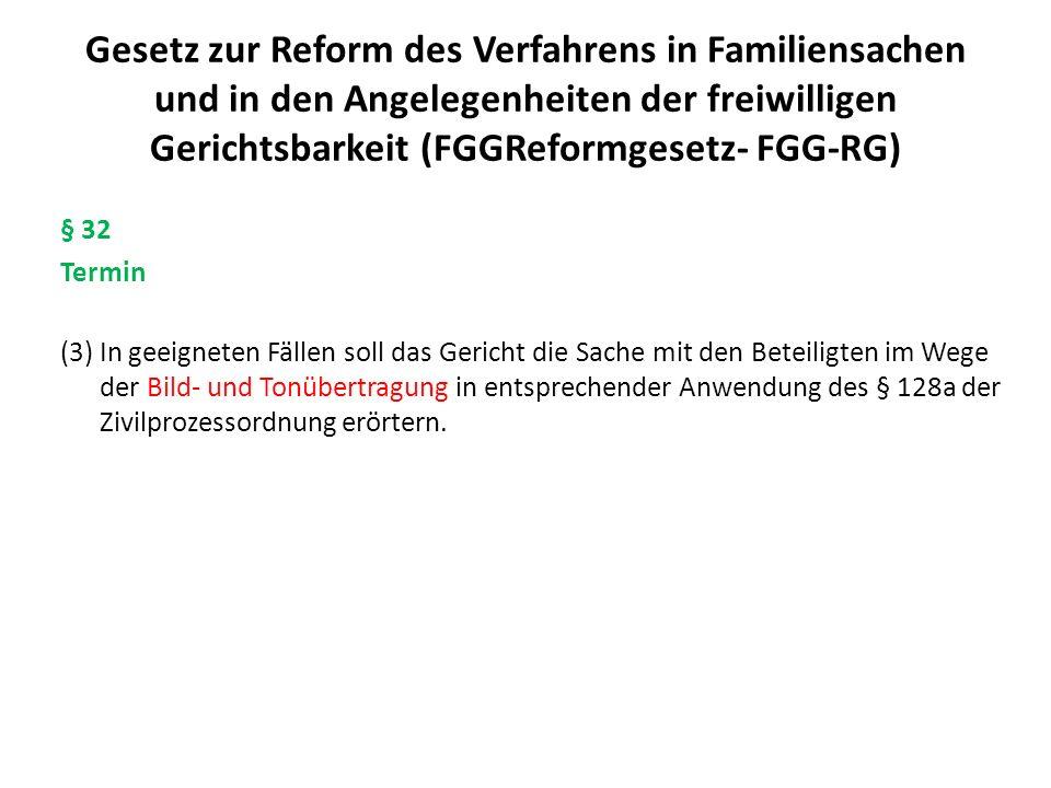 Gesetz zur Reform des Verfahrens in Familiensachen und in den Angelegenheiten der freiwilligen Gerichtsbarkeit (FGGReformgesetz- FGG-RG)