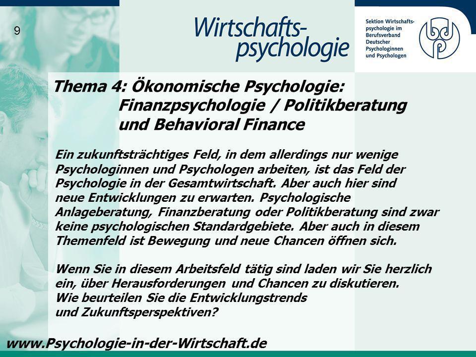 9 Thema 4: Ökonomische Psychologie: Finanzpsychologie / Politikberatung und Behavioral Finance.