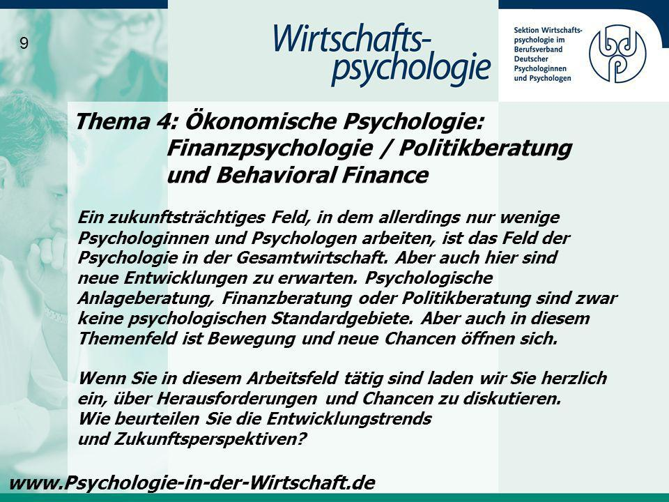 9Thema 4: Ökonomische Psychologie: Finanzpsychologie / Politikberatung und Behavioral Finance.