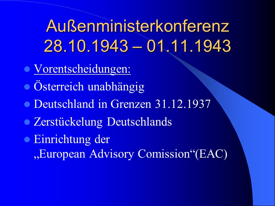Außenministerkonferenz 28.10.1943 – 01.11.1943