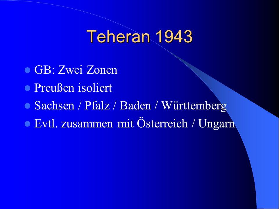 Teheran 1943 GB: Zwei Zonen Preußen isoliert