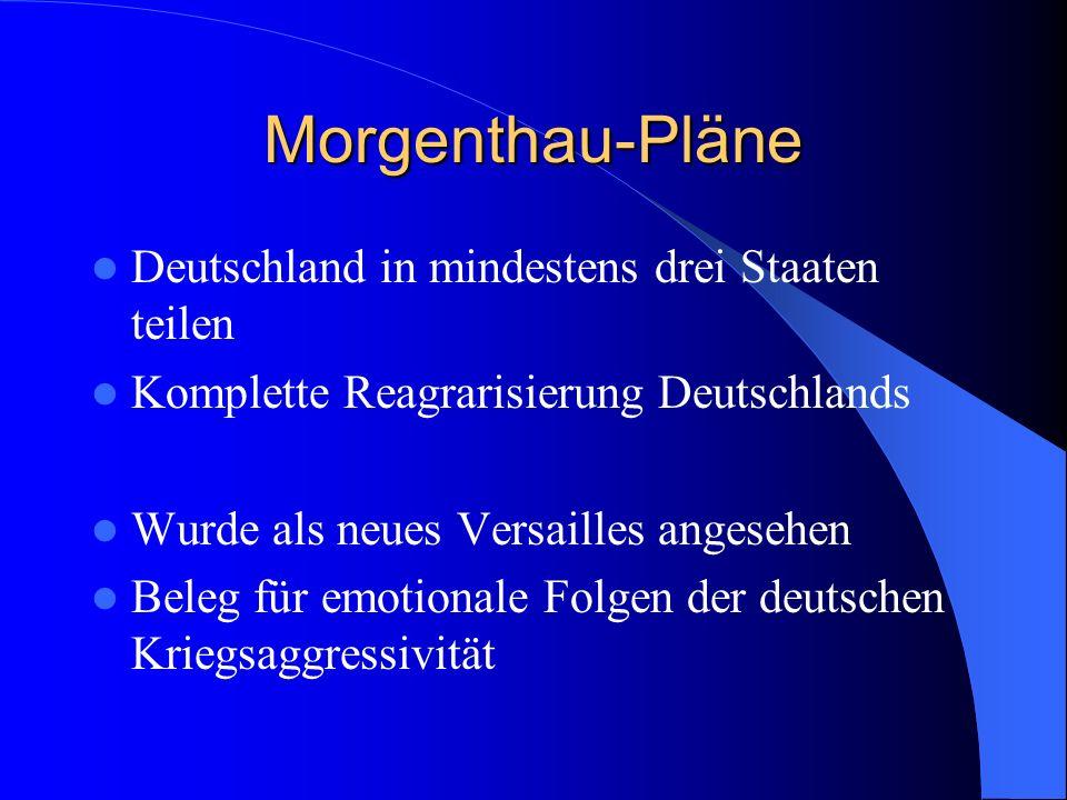 Morgenthau-Pläne Deutschland in mindestens drei Staaten teilen