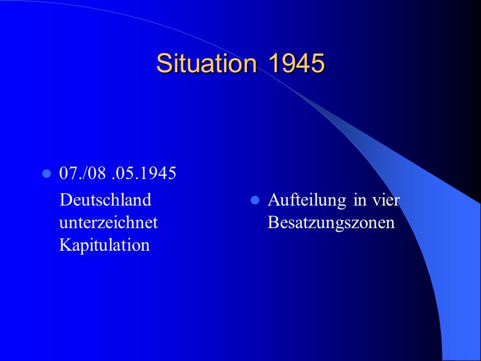 Situation 1945 07./08 .05.1945 Deutschland unterzeichnet Kapitulation