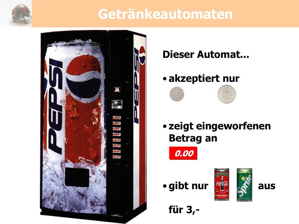 Getränkeautomaten Dieser Automat... akzeptiert nur