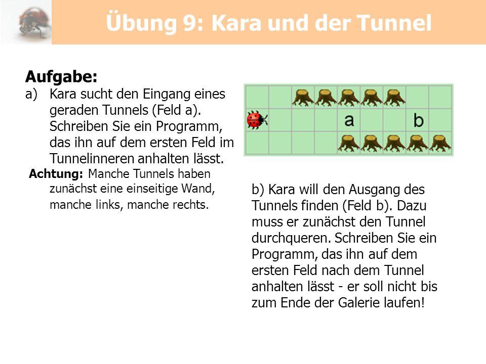 Übung 9: Kara und der Tunnel