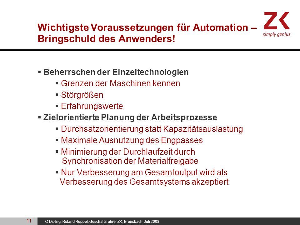 Wichtigste Voraussetzungen für Automation – Bringschuld des Anwenders!