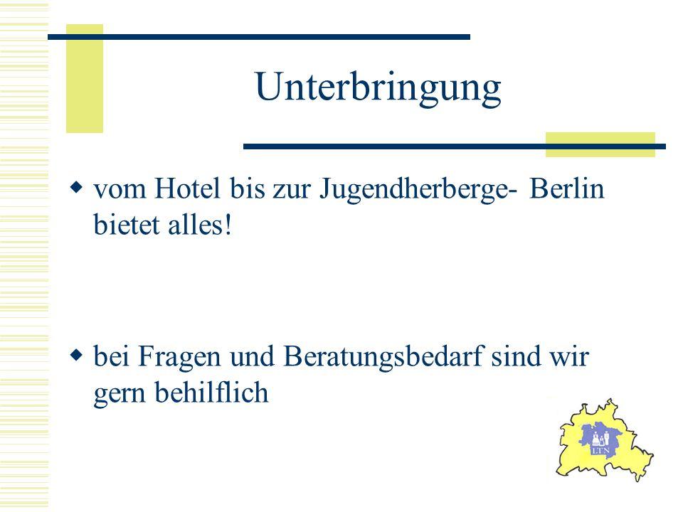 Unterbringung vom Hotel bis zur Jugendherberge- Berlin bietet alles!