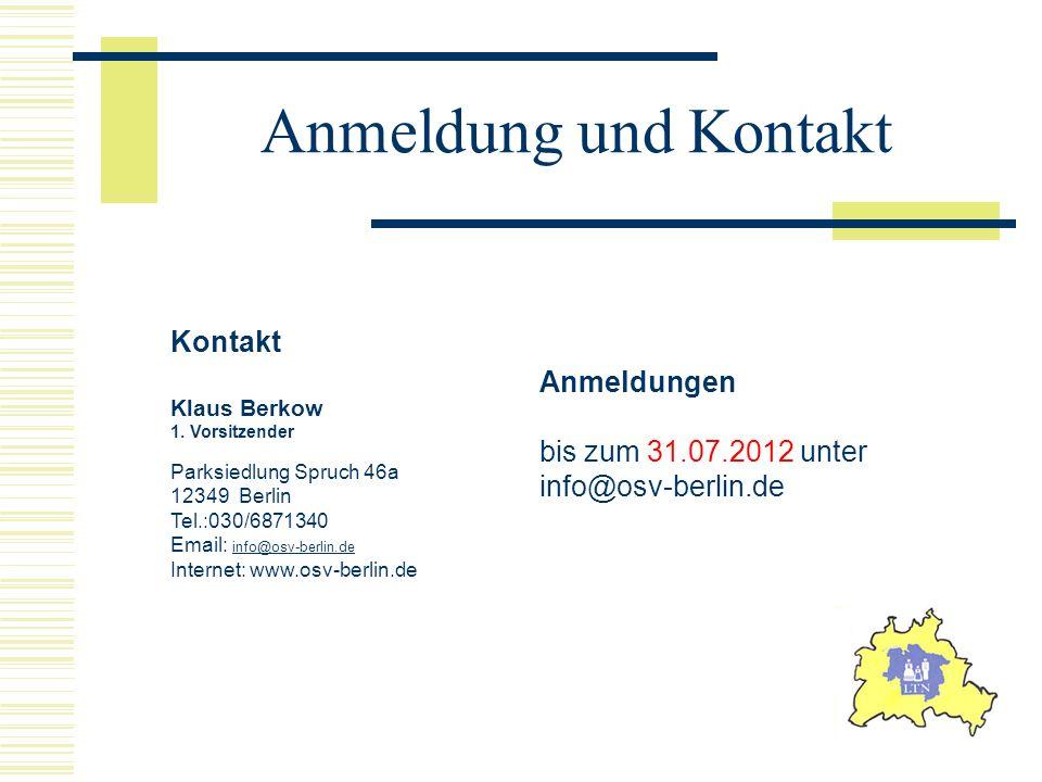 Anmeldung und Kontakt Kontakt Anmeldungen bis zum 31.07.2012 unter