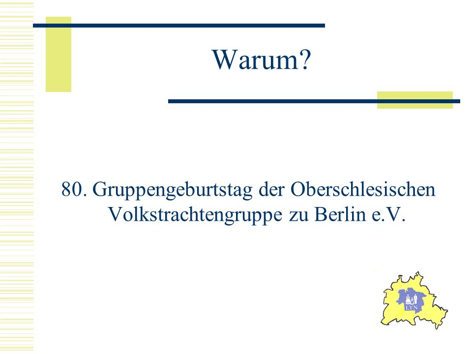 Warum 80. Gruppengeburtstag der Oberschlesischen Volkstrachtengruppe zu Berlin e.V.