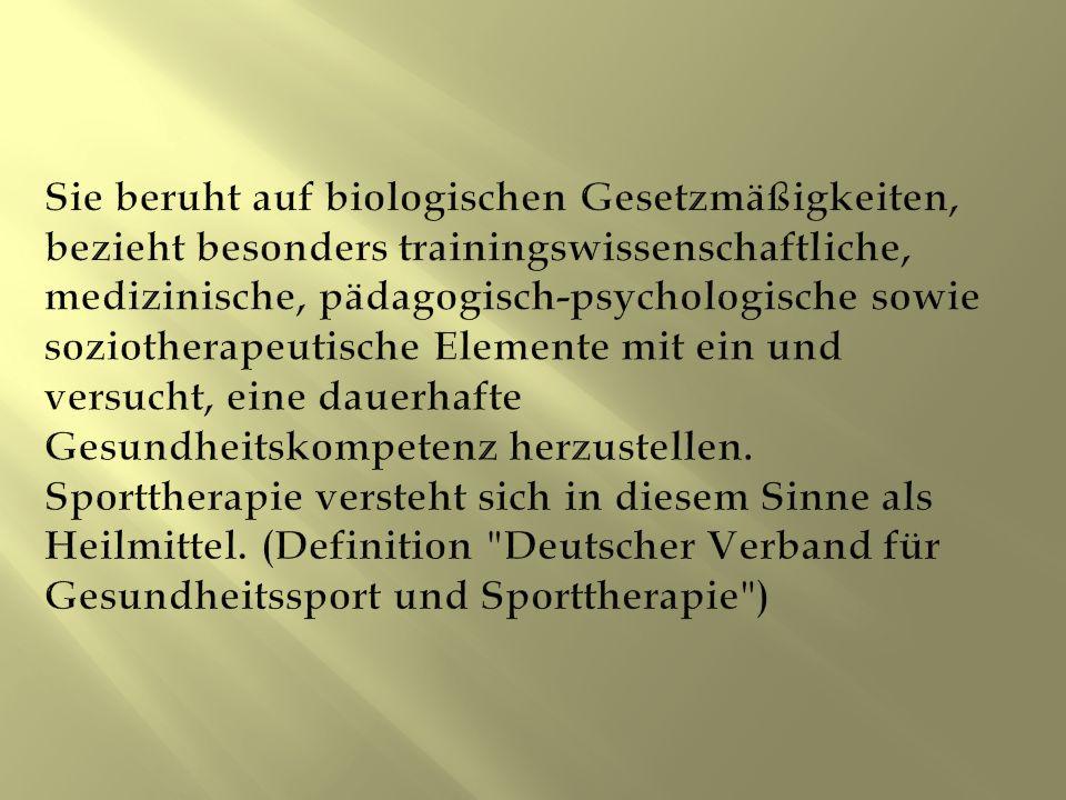 Sie beruht auf biologischen Gesetzmäßigkeiten, bezieht besonders trainingswissenschaftliche, medizinische, pädagogisch-psychologische sowie soziotherapeutische Elemente mit ein und versucht, eine dauerhafte Gesundheitskompetenz herzustellen.