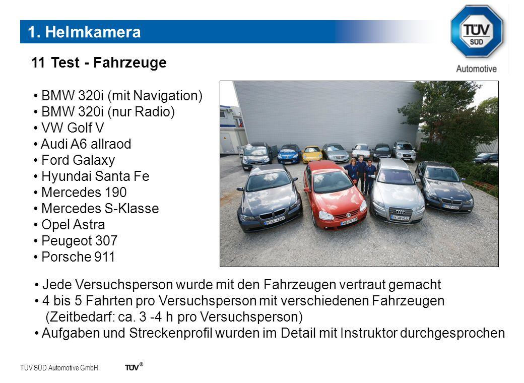 1. Helmkamera 11 Test - Fahrzeuge BMW 320i (mit Navigation)