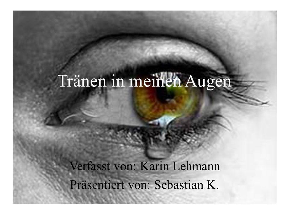 Verfasst von: Karin Lehmann Präsentiert von: Sebastian K.