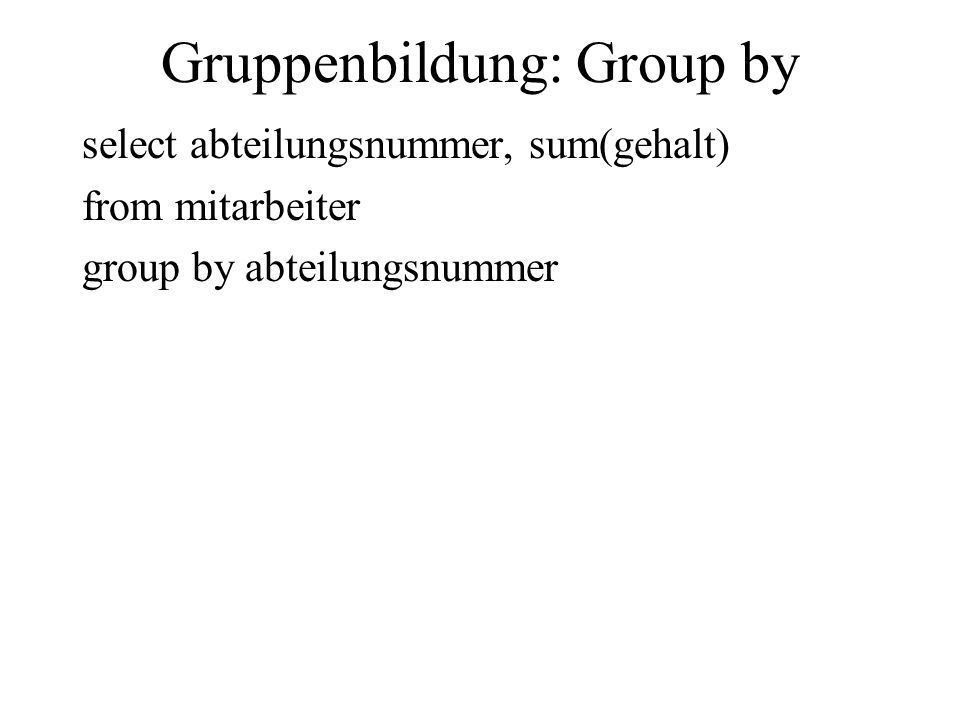 Gruppenbildung: Group by