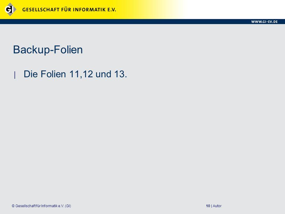 Backup-Folien Die Folien 11,12 und 13. 10