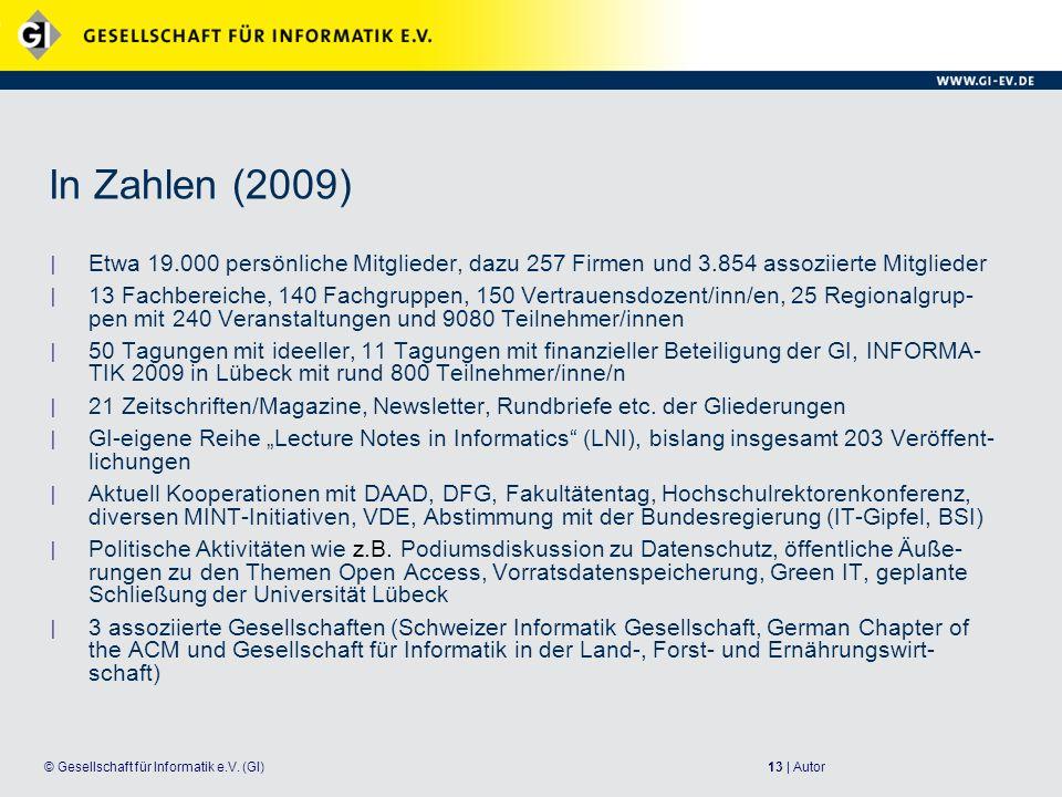 In Zahlen (2009) Etwa 19.000 persönliche Mitglieder, dazu 257 Firmen und 3.854 assoziierte Mitglieder.