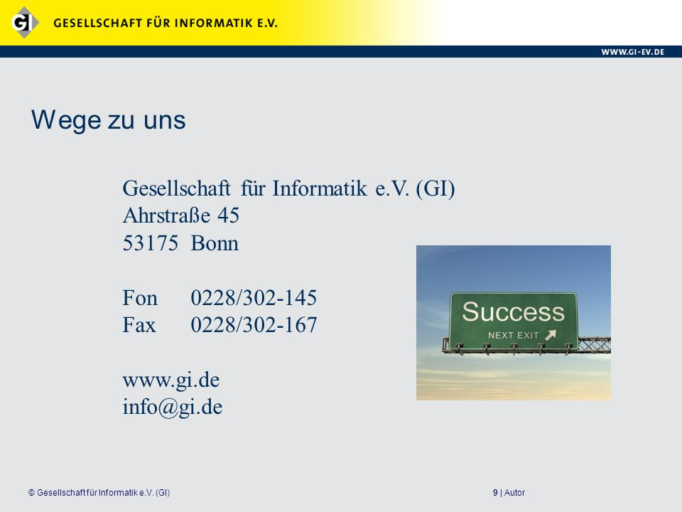 Wege zu uns Gesellschaft für Informatik e.V. (GI) Ahrstraße 45 53175 Bonn. Fon 0228/302-145 Fax 0228/302-167.