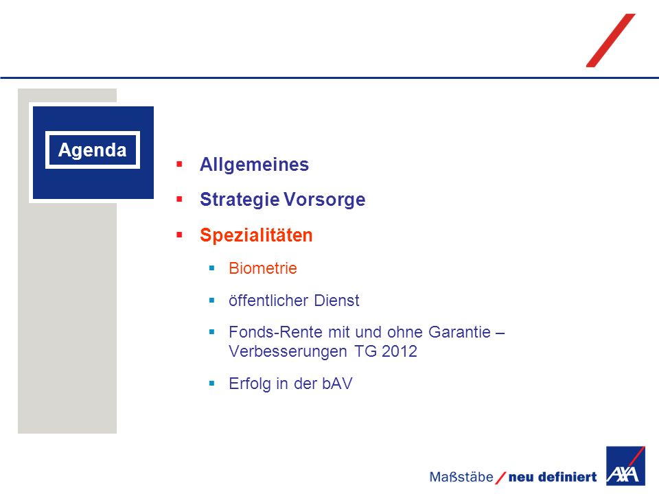 Allgemeines Agenda Strategie Vorsorge Spezialitäten Biometrie